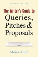The Writer's Guide to Queries, Pitches & Proposals