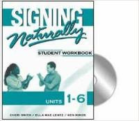 Signing Naturally (Workbook - Units 1-6)