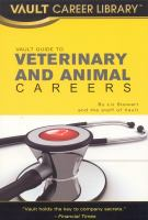 Vault Guide to Veterinary and Animal Careers