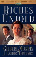 Riches Untold