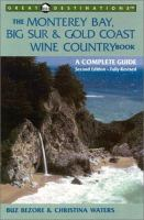 The Monterey Bay, Big Sur & Gold Coast Wine Country Book