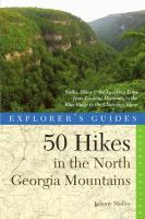 Explorer's Guide to 50 Hikes in the North Georgia Mountains