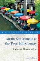 Explorer's Guide Austin, San Antonio And The Texas Hill Country