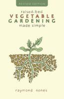 Raised-bed Vegetable Gardening Made Simple