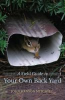 A Field Guide to your Own Back Yard