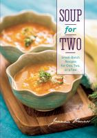 Soup for two : small-batch recipes for one, two, or a few