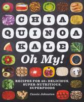 Chia, Quinoa, Kale, Oh My!