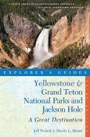 Explorer's Guides Yellowstone & Grand Teton National Parks and Jackson Hole