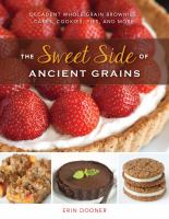 The Sweet Side of Ancient Grains