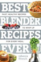 Best Blender Recipes Ever