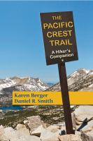 The Pacific Crest Trail : A Hiker's Companion