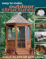 Easy to Make Outdoor Structures