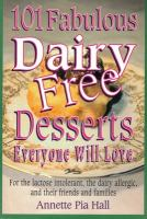 101 Fabulous Dairy-free Desserts Everyone Will Love