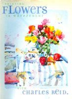 Painting Flowers in Watercolor With Charles Reid