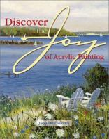 Discover the Joy of Acrylic Painting