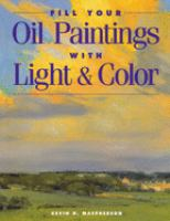 Fill your Oil Paintings With Light and Color