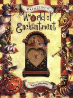 Painting A World of Enchantment