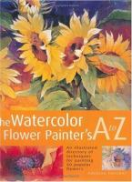 The Watercolor Flower Painter's A to Z