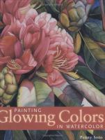 Painting Glowing Colors in Watercolor