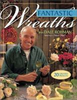 Fantastic Wreaths With Dale Rohman