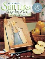 Painting Still Lifes Step by Step