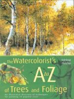 Watercolorist's A to Z of Trees and Foliage