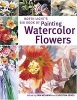 North Light's Big Book of Painting Watercolor Flowers
