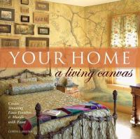 Your Home, A Living Canvas