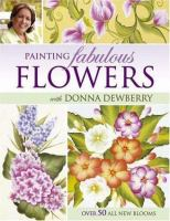 Painting Fabulous Flowers With Donna Dewberry