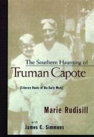 The Southern Haunting of Truman Capote