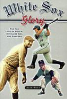 White Sox Glory