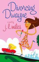 Divorcing Dwayne