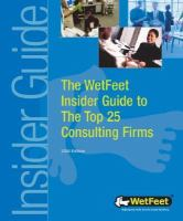 The WetFeet Insider Guide to the Top 25 Consulting Firms