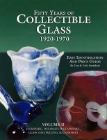 Fifty Years of Collectible Glass, 1920-1970, Vol. 2: Stemware, Decorations, Decorative Accessories