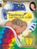 Nighttime Is Just Daytime With your Eyes Closed