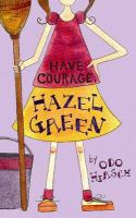 Have Courage, Hazel Green