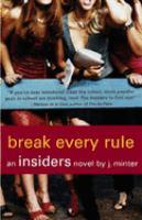 Break Every Rule : An Insiders Novel