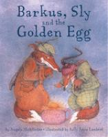 Barkus, Sly and the Golden Egg