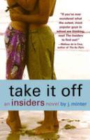 Take It Off : An Insiders Novel