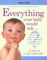 Everything your Baby Would Ask, If Only He or She Could Talk