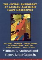 The Civitas Anthology of African American Slave Narratives