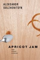 Apricot Jam, and Other Stories