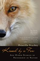 Kissed by A Fox and Other Stories of Friendship in Nature