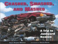 Crashed, Smashed, and Mashed