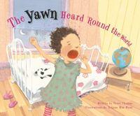 The Yawn Heard 'round the World