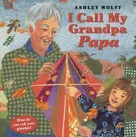 Cover of I Call My Grandpa Papa