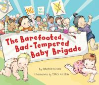 The Barefooted, Bad-tempered Baby Brigade