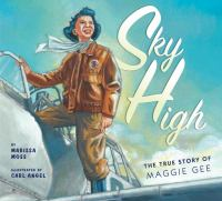 Sky high : the true story of Maggie Gee