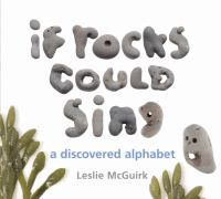 If Rocks Could Sing