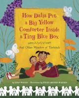 How Dalia Put A Big Yellow Comforter Inside A Tiny Blue Box and Other Wonders of Tzedakah